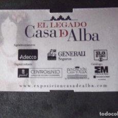 Coleccionismo Papel Varios: MUSEOS-ENTRADAS-V37-A-EL LEGADO CASA DE ALBA-EXPOSICION-PALACIO DE CIBELES. Lote 181936943