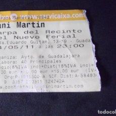 Coleccionismo Papel Varios: ENTRADAS CONCIERTOS-V37-A-DANI MARTIN-GUADALAJARA 2011. Lote 182020041