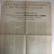 Coleccionismo Papel Varios: A LA SOLUCIÓN AUTONOMISTA DEL PROBLEMA CATALÁN. CONFERENCIA F. CAMBÓ. MADRID 29-11-1918. 44X31 CM. Lote 182283001