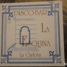 Coleccionismo Papel Varios: ANTIGUO POSAVASOS. DISCO-BAR LA ESQUINA LA CARLOTA.. Lote 183858797