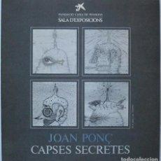 Coleccionismo Papel Varios: JOAN PONÇ. CAPSES SECRETES. PROGRAMA MANO EXPO BARCELONA 1984 . Lote 187149127
