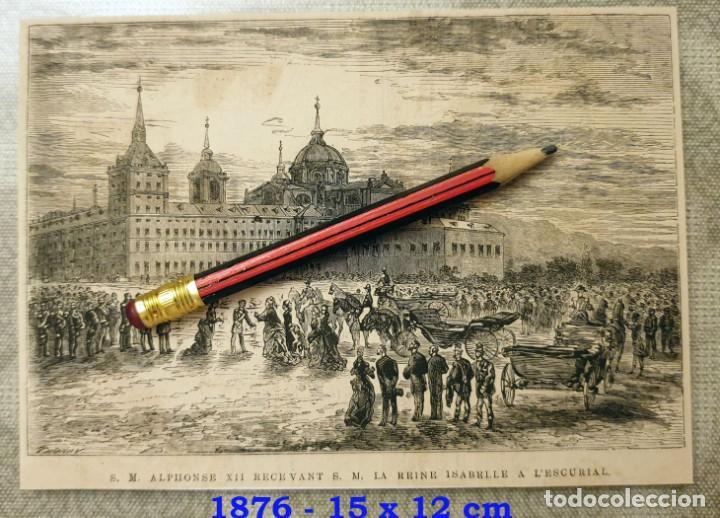 HUECOGRABADO - EL ESCORIAL - ALFONSO XII RECIBIENDO A LA REINA ISABELLE - 15 X 12 CM -1876 (Coleccionismo en Papel - Varios)