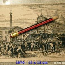 Coleccionismo Papel Varios: HUECOGRABADO - LLEGADA DE LOS RESTOS DE BELLINI A CATANE - 15 X 12 CM -1876. Lote 190895286