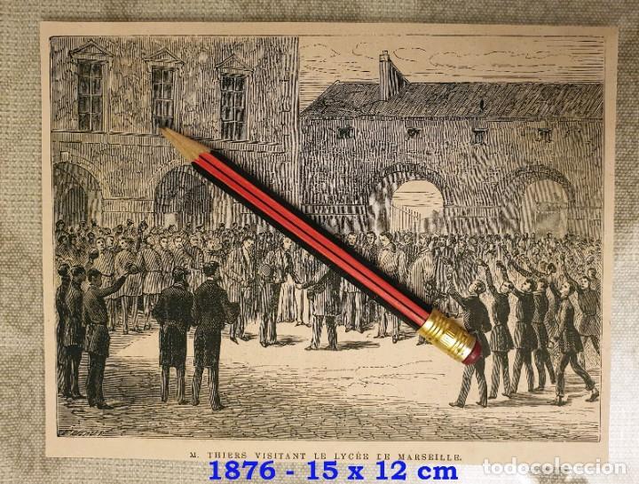 HUECOGRABADO - THIERS VISITANDO EL LICEO DE MARSELLA - 15 X 12 CM -1876 (Coleccionismo en Papel - Varios)