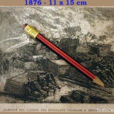 Coleccionismo Papel Varios: HUECOGRABADO - FUEGO DE LAS CAJAS DE EXPOSITORES FRANCESES EN FILADELFIA - 11 X 15 CM -1876. Lote 191132460