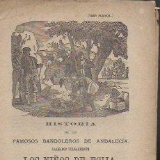 Coleccionismo Papel Varios: HISTORIA DE LOS FAMOSOS BANDIDOS DE ANDALUCÍA LLAMADOS VULGARMENTE LOS NIÑOS DE ECIJA. . Lote 191170222