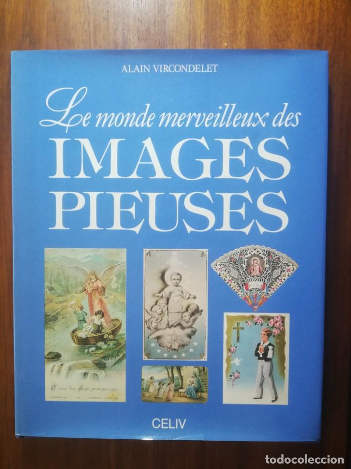 LIBRO LE MONDE DES IMAGES PIEUSES ( COLECCIONISMO RELIGIOSO EN PAPEL ) 1988 150 PÁG. MUY BUEN ESTADO (Coleccionismo en Papel - Varios)