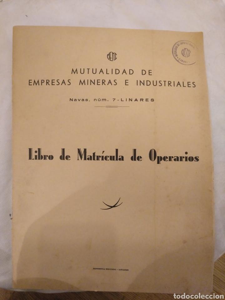 1.2 LIBRO DE MATRÍCULA DE OPERARIOS.MUTUALIDAD DE EMPRESAS MINERAS E INDUSTRIALES. LINARES. AÑO 1965 (Coleccionismo en Papel - Varios)
