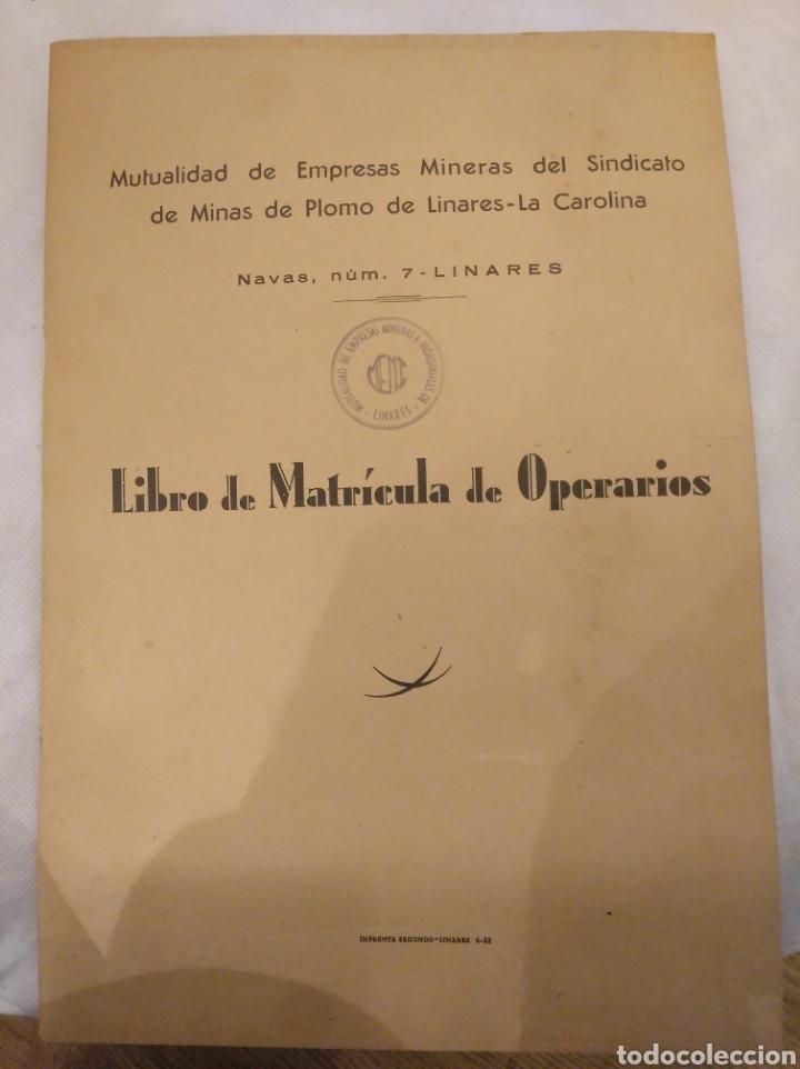 IBRO DE MATRÍCULA DE OPERARIOS. MUTUALIDAD DE EMPRESAS MINERAS MINAS DE PLOMO LINARES Y LA CAROLINA (Coleccionismo en Papel - Varios)