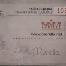 Coleccionismo Papel Varios: ENTRADA CASTILLO DE MORELLA. Lote 194344252