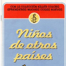 Coleccionismo Papel Varios: NIÑOS DE OTROS PAÍSES. COLECCIÓN KILLER COLOR. CUADERNILLO PARA COLOREAR. AMNISTÍA INTERNACIONAL. Lote 194779317