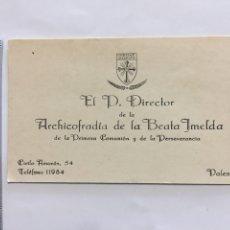 Coleccionismo Papel Varios: TARJETA DE VISITA. EL P. DIRECTOR DE LA ARCHICOFRADIA DE LA BEATA IMELDA. VALENCIA.. Lote 194949928