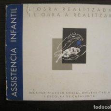 Coleccionismo Papel Varios: GUERRA CIVIL-ASSISTENCIA INFANTIL-INSTITUT D'ACCIO SOCIAL-GENERALITAT CATALUNYA-VER FOTOS-(V-19.132). Lote 195140781