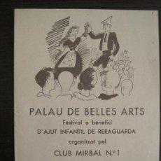 Coleccionismo Papel Varios: GUERRA CIVIL-PALAU DE BELLES ARTS-CLUB MIRBAL-AJUNT INFANTIL RERAGUARDA-ANY 1937-VER FOTOS(V-19.136). Lote 195141902