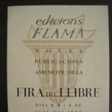 Coleccionismo Papel Varios: GUERRA CIVIL-BARCELONA-FIRA DEL LLIBRE-ANY 1937-ED·FLAMA-GENERALITAT CATALUNYA-VER FOTOS(V-19.130). Lote 195142307