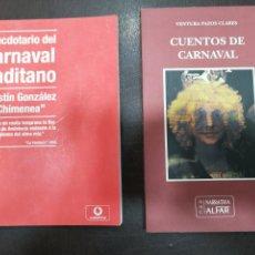 Coleccionismo Papel Varios: CÁDIZ 2 LIBROS, CUENTOS DE CARNAVAL Y ANECDOTARIO DEL CARNAVAL GADITANO. Lote 195378030