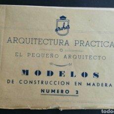 Coleccionismo Papel Varios: EL PEQUEÑO ARQUITECTO. MODELOS DE ARQUITECTURA PRACTICA. CONSTRUCCION EN MADERA.ENVIO INCLUIDO.. Lote 195481466