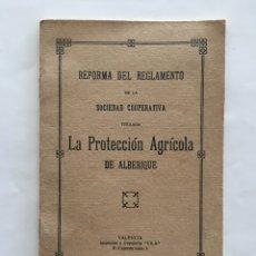 Coleccionismo Papel Varios: REFORMA REGLAMENTO SOCIEDAD COOPERATIVA LA PROTECCIÓN AGRÍCOLA DE ALBERIQUE. AÑO 1916.. Lote 195544732