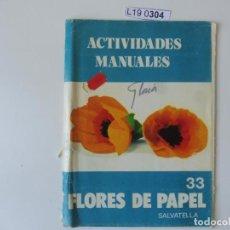 Coleccionismo Papel Varios: ACTIVIDADES MANUALES EDITORIAL SALVATELLA.FLORES DE PAPEL. Lote 195664272