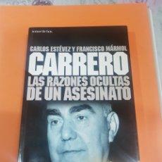 Coleccionismo Papel Varios: LIBRO/CARRERO LAS RAZONES OCULTAS DE UN ASESINATO. Lote 195733292