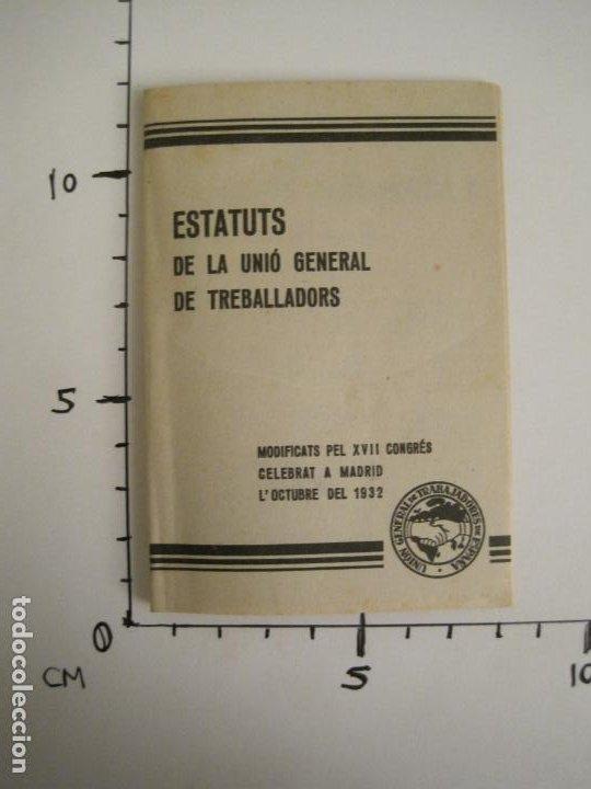 Coleccionismo Papel Varios: UGT-ESTATUTS DE LA UNIO GENERAL DE TREBALLADOR-ANY 1932-VER FOTOS-(V-19.394) - Foto 13 - 196805175