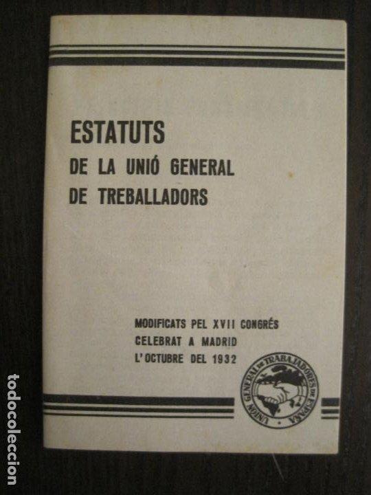 UGT-ESTATUTS DE LA UNIO GENERAL DE TREBALLADOR-ANY 1932-VER FOTOS-(V-19.394) (Coleccionismo en Papel - Varios)