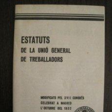 Coleccionismo Papel Varios: UGT-ESTATUTS DE LA UNIO GENERAL DE TREBALLADOR-ANY 1932-VER FOTOS-(V-19.394). Lote 196805175