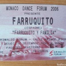 Coleccionismo Papel Varios: LOTE ENTRADA TICKET BAILE FARRUQUITO MONACO DANCE FORUM 2006 14/12/2006 N132. Lote 204986896
