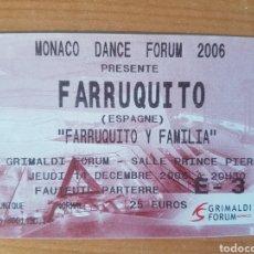 Coleccionismo Papel Varios: LOTE ENTRADA TICKET BAILE FARRUQUITO MONACO DANCE FORUM 2006 14/12/2006 N133. Lote 204987127