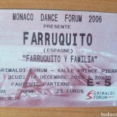 Coleccionismo Papel Varios: LOTE ENTRADA TICKET BAILE FARRUQUITO MONACO DANCE FORUM 2006 14/12/2006 N134. Lote 204987375