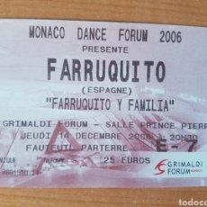 Coleccionismo Papel Varios: LOTE ENTRADA TICKET BAILE FARRUQUITO MONACO DANCE FORUM 2006 14/12/2006 N135. Lote 204987640