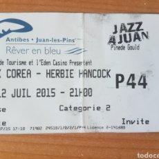 Coleccionismo Papel Varios: LOTE ENTRADA TICKET CHICK COREA-HERBIE HANCOCK JAZZ ANTIBES 12/07/2015 N137. Lote 204988575