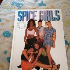 Coleccionismo Papel Varios: SPICE GIRLS LIBRO AUTORIZADO 1997. Lote 209312290