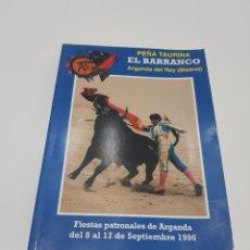 Coleccionismo Papel Varios: LIBRO PEÑA TAURINA EL BARRANCO ARGANDA DEL REY 1996 (MADRID). Lote 212633326