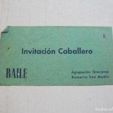 Coleccionismo Papel Varios: BARCELONA-AGRUPACION GRACIENSE ROMERIA SAN MEDIN-INVITACION BAILE CABALLERO-VER FOTOS-(V-21.667). Lote 212807176