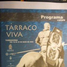 Coleccionismo Papel Varios: PROGRAMA ACTOS TARRACO VIVA -TARRAGONA CATALAN 2005 56 PAG.FOTOS-ETC.. Lote 215965358