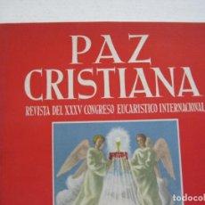 Coleccionismo Papel Varios: BARCELONA-PAZ CRISTIANA-REVISTA XXXV CONGRESO EUCARISTICO INTERNACIONAL-VER FOTOS-(V-22.182). Lote 217158047