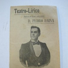 Coleccionismo Papel Varios: TEATRO LIRICO-PEDRO DAINA-PROGRAMA MAYO 1903-VER FOTOS-(K-253). Lote 217280298