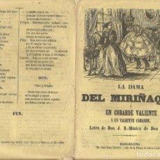 Altri oggetti di carta: LA DAMA DEL MIRAÑAQUE O UN COBARDE VALIENTE PLIEGO Y CORDEL 1868 IMP JOSE TAULO BARCELONA. Lote 217695855