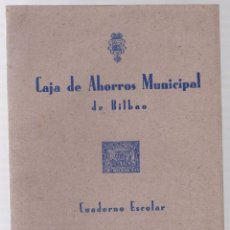 Coleccionismo Papel Varios: CUADERNO ESCOLAR CAJA DE AHORROS MUNICIPAL DE BILBAO. C. 1950. Lote 219277073