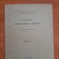 Collectionnisme Papier divers: 1925 EL SUPUESTO ANDALUCISMO - PEDRO HENRÍQUEZ UREÑA. Lote 224598258