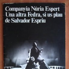 Collectionnisme Papier divers: 1978 COMPANYIA NÚRIA ESPERT : UN ALTRA FEDRA, SI US PLAU DE SALVADOR ESPRIU. Lote 225288785