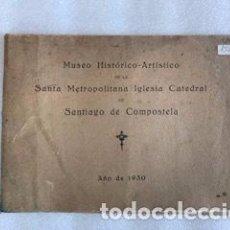 Outros artigos de papel: MUSEO HISTÓRICO ARTÍSTICO DE LA SANTA METROPOLITANA IGLESIA CATEDRAL DE SANTIAGO DE COMPOSTELA. Lote 228189635