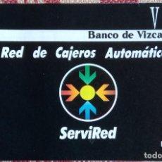 Coleccionismo Papel Varios: RED DE CAJEROS AUTOMÁTICOS SERVIRED - BANCO DE VIZCAYA. Lote 228263476