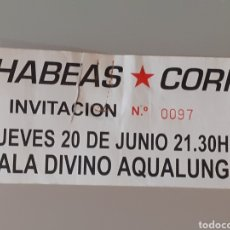 Coleccionismo Papel Varios: ENTRADA ORIGINAL CONCIERTO HABEAS CORPUS. Lote 228441530