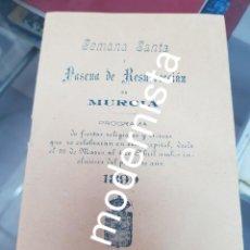 Coleccionismo Papel Varios: ANTIGUO PROGRAMA FIESTAS SEMANA SANTA MURCIA S. XIX 1899. Lote 232122190