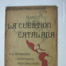 Coleccionismo Papel Varios: LA CUESTION CATALANA-LOS SENADORES Y DIPUTADOS REGIONALISTAS AL PAIS-AÑO 1906-VER FOTOS-(K-1472). Lote 232221250