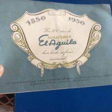 Coleccionismo Papel Varios: ANTIGUO FOLLETO / PROPAGANDA LOS 100 AÑOS DE ALMACENES EL AGUILA AÑO 1950. Lote 246541905