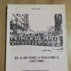 Coleccionismo Papel Varios: EL PRIMER DE MAIG A PALMA (1937 - 1989) ANTONI NADAL. Lote 251745885