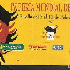 Coleccionismo Papel Varios: ENTRADA IV FERIA MUNDIAL DEL TORO. SEVILLA DEL 7 AL 11 FEBRERO 2007??. (P/D51). Lote 254949875